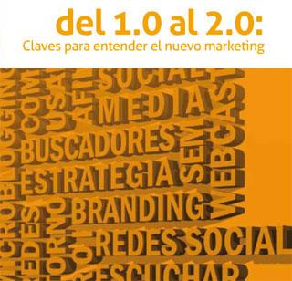 Del 1.0 al 2.0 claves para entender el nuevo marketing